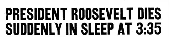 President Roosevelt died at 3:35