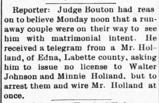 Minnie Holland and Walter Johnson runaway to get married but father asks Judge to deny and arrest