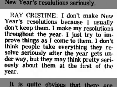 Make resolutions throughout the year, says Ray Cristine. 1969